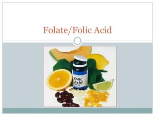 Folate /Folic Acid
