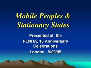 Mobile Peoples &  Stationary States