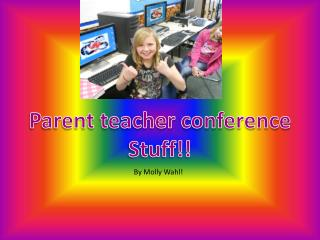 Parent teacher conference Stuff!!