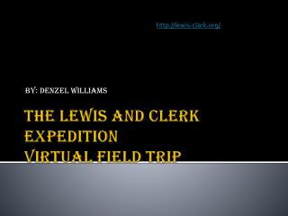 The Lewis and clerk expedition virtual field trip