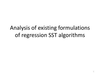 Analysis of existing formulations of regression SST algorithms