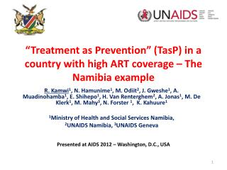 """""""Treatment as Prevention""""  ( TasP ) in  a country with high ART coverage – The Namibia example"""