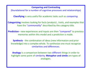 Comparing and Contrasting (foundational for a number of cognitive processes and relationships)