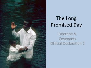 The Long Promised Day