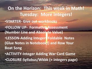 On the Horizon:  This week in Math! Tuesday:  More Integers!
