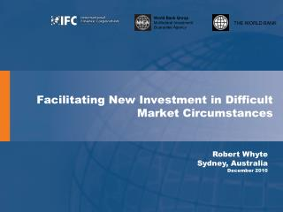 Facilitating New Investment in Difficult Market Circumstances
