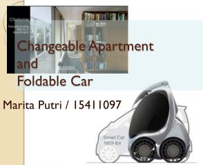 Changeable Apartment  and Foldable Car