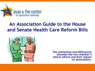 An Association Guide to the House and Senate Health Care Reform Bills