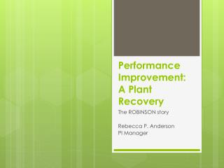 Performance Improvement: A Plant Recovery
