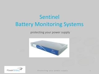 Sentinel  Battery Monitoring Systems protecting your power supply