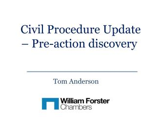 Civil Procedure Update – Pre-action discovery