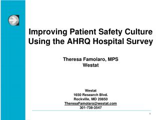 Improving Patient Safety Culture Using the AHRQ Hospital Survey Theresa Famolaro, MPS  Westat