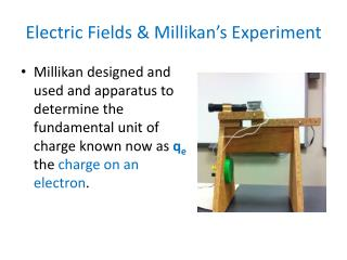 Electric Fields & Millikan's Experiment