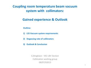 Coupling room temperature beam vacuum system with  collimators: Gained experience & Outlook