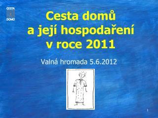 Cesta domů a její hospodaření  v roce 2011