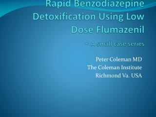 Rapid Benzodiazepine Detoxification Using Low Dose Flumazenil -  A small case series