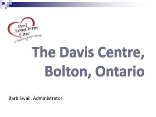 The Davis Centre,  Bolton, Ontario