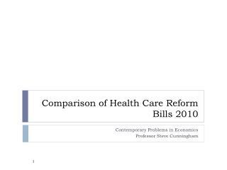 Comparison of Health Care Reform Bills 2010