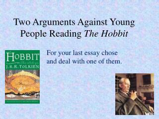 Two Arguments Against Young People Reading  The Hobbit