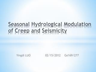 Seasonal Hydrological Modulation of Creep and Seismicity