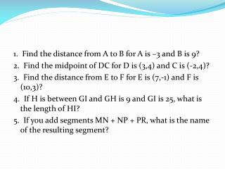 1.  Find the distance from A to B for A is –3 and B is 9?
