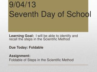 9 /04/13 Seventh Day of School