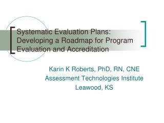 Systematic Evaluation Plans: Developing a Roadmap for Program Evaluation and  Accreditation