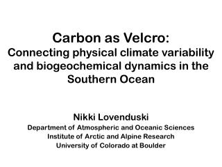 Nikki Lovenduski Department of Atmospheric and Oceanic Sciences
