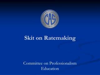 Skit on Ratemaking