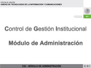 C ontrol de  G estión  I nstitucional Módulo de Administración