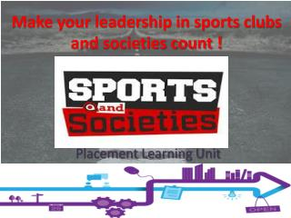 Make your leadership in sports clubs and societies count !
