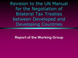Revision to the UN Manual for the Negotiation of Bilateral Tax ...