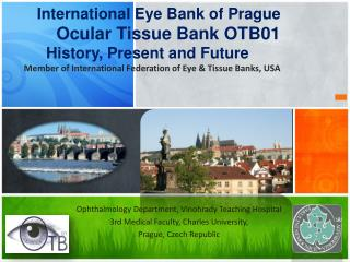 Ophthalmology Department,  Vinohrady  Teaching Hospital 3rd Medical Faculty, Charles University,