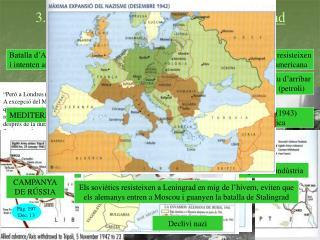 3.2.-  De la batalla d'Anglaterra a Stalingrad (estiu 1940 – febrer 1943) .