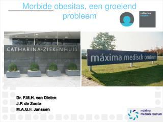 Dr. F.M.H. van Dielen J.P. de Zoete M.A.G.F. Janssen