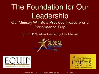 The Foundation for Our Leadership Our Ministry Will Be a Precious Treasure or a Performance Trap