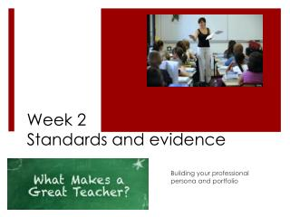 Week 2  Standards and evidence