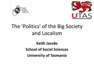 The 'Politics' of the Big Society and Localism