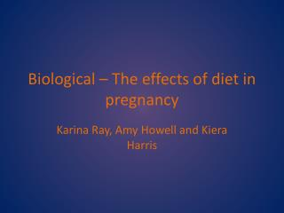 Biological – The effects of diet in pregnancy