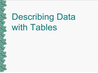 Describing Data with Tables