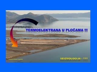 termoelektranA u Pločama !!!