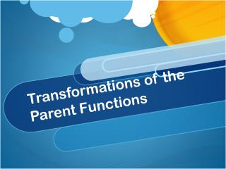 Transformations of the Parent Functions