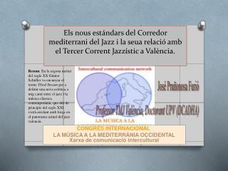 CONGRÉS  INTERNACIONAL LA MÚSICA A LAMEDITERRÀNIA OCCIDENTAL Xarxa decomunicacióintercultural