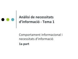 Anàlisi de necessitats d'informació - Tema 1