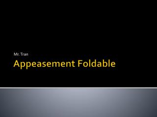 Appeasement Foldable