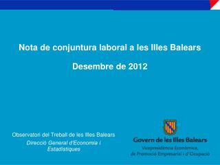 Nota de conjuntura laboral a les Illes Balears Desembre de  2012