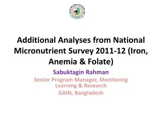 Additional Analyses from National Micronutrient Survey 2011-12 (Iron, Anemia & Folate)