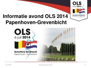 Informatie avond OLS 2014  Papenhoven-Grevenbicht