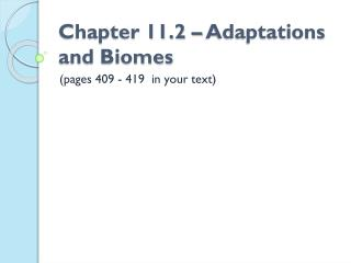 Chapter 11.2 � Adaptations and  Biomes