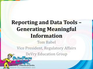 Reporting and Data Tools – Generating Meaningful Information